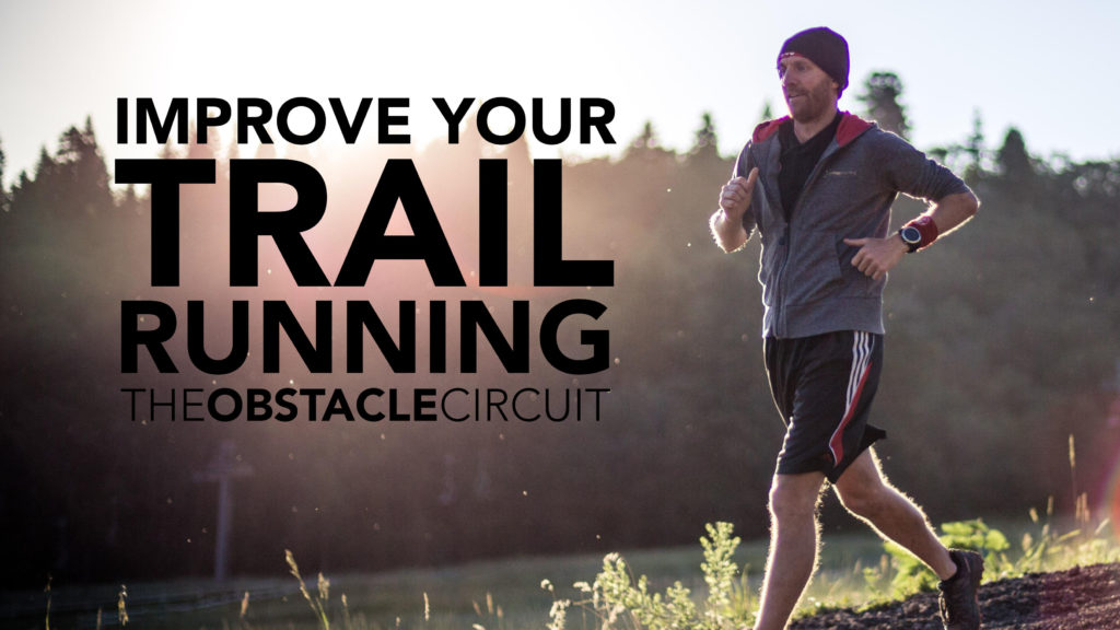 The Obstacle Circuit Improve Your Trail Running Class Tri-Cities Washington